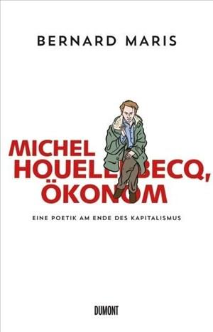 Michel Houellebecq, Ökonom: Eine Poetik am Ende des Kapitalismus | Cover
