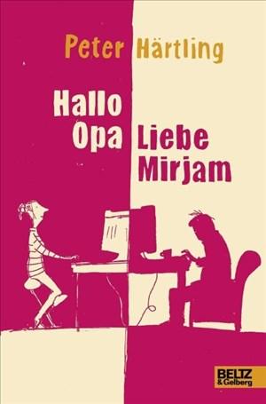 Hallo Opa - Liebe Mirjam: Eine Geschichte in E-Mails | Cover