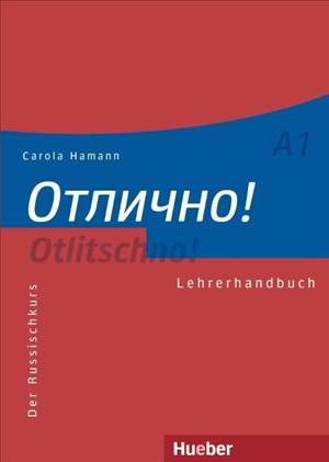 Otlitschno! A1: Der Russischkurs / Lehrerhandbuch (Otlitschno! aktuell) | Cover