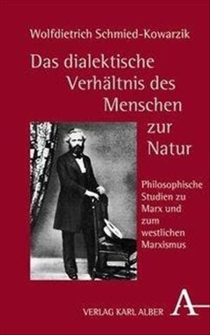 Das dialektische Verhältnis des Menschen zur Natur: Philosophische Studien zu Marx und zum westlichen Marxismus | Cover