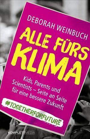Alle fürs Klima: Kids, Parents und Scientists  – Seite an Seite für eine bessere Zukunft | Cover