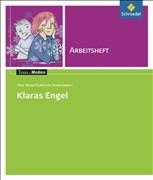 Texte.Medien: Paul Maar; Christian Schidlowsky: Klaras Engel: Arbeitsheft