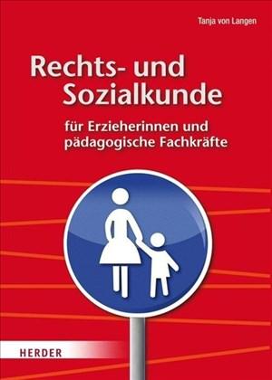 Rechts- und Sozialkunde für Erzieherinnen und pädagogische Fachkräfte: Ein praxisbezogenes Lehr- und Arbeitsbuch | Cover