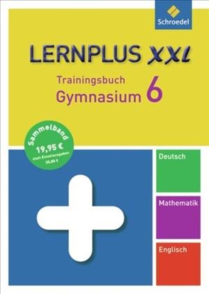 Lernplus XXL - Trainingsbuch Gymnasium: Deutsch / Mathematik / Englisch / 6. Schuljahr | Cover