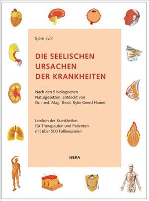 Die seelischen Ursachen der Krankheiten: Nach den 5 biologischen Naturgesetzen, entdeckt von Dr. med. Mag. theol. Ryke Geerd Hamer   Cover