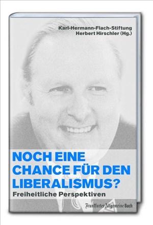Noch eine Chance für den Liberalismus?: Freiheitliche Perspektiven | Cover