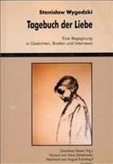 Stanislaw Wygodzki. Tagebuch der Liebe: Eine Begegnung in Gedichten, Briefen und Interviews