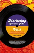 Marketing Greatest Hits: Volume 2: Another Masterclass in Modern Marketing Ideas