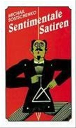 Sentimentale Satiren: Kurzgeschichten und Erzählungen | Cover
