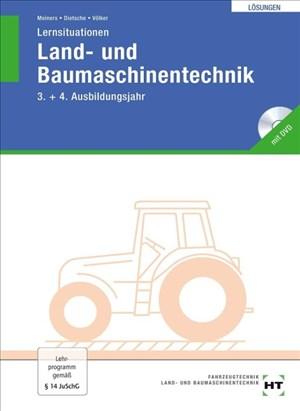 Lösungen zu Lernsituationen Land- und Baumaschinentechnik 3./4. Ausbildungsjahr | Cover
