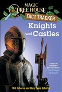 Knights and Castles: A Nonfiction Companion to Magic Tree House #2: The Knight at Dawn (Magic Tree House (R) Fact Tracker, Band 2)