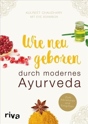 Wie neugeboren durch modernes Ayurveda: Zum Abnehmen und Entgiften   Cover