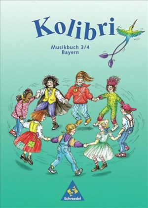Kolibri. Das Musikwerk für die Grundschule Ausgabe Bayern: Kolibri: Das Musikbuch für Grundschulen Bayern - Ausgabe 2001: Schülerband 3 / 4   Cover