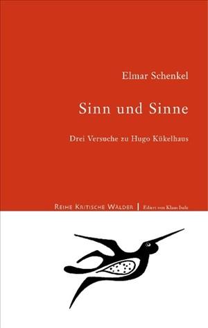 Sinn und Sinne: Drei Versuche zu Hugo Kükelhaus (Kritische Wälder)   Cover