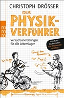 Der Physikverführer: Versuchsanordnungen für alle Lebenslagen