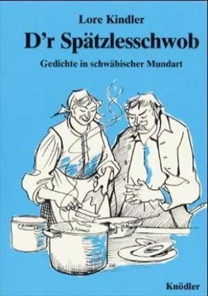 D'r Spätzlesschwob: Gedichte in schwäbischer Mundart | Cover