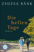 Hochkaräter: Die hellen Tage: Roman