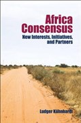 Kühnhardt, L: Africa Consensus: New Interests, Initiatives, and Partners