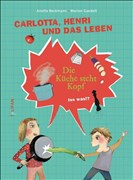 Carlotta, Henri und das Leben - Die Küche steht Kopf: Iss was!?