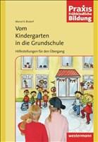 Praxis Frühe Bildung: Praxis Frühkindliche Bildung: Vom Kindergarten in die Grundschule: Hilfestellungen für den Übergang