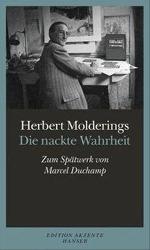 Die nackte Wahrheit: Zum Spätwerk von Marcel Duchamp | Cover