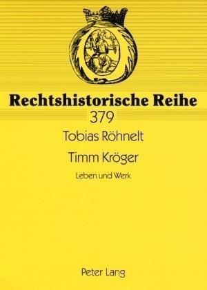 Timm Kröger: Leben und Werk (Rechtshistorische Reihe) | Cover