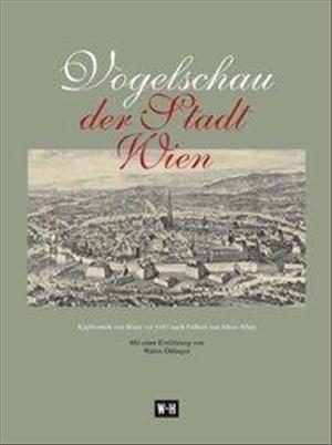 Vogelschau der Stadt Wien: Kupferstich von Wien vor 1683 nach Folbert van Alten-Allen. Reprint des Originals, Amsterdam 1686. Mit 8-seitigem Begleitheft. | Cover