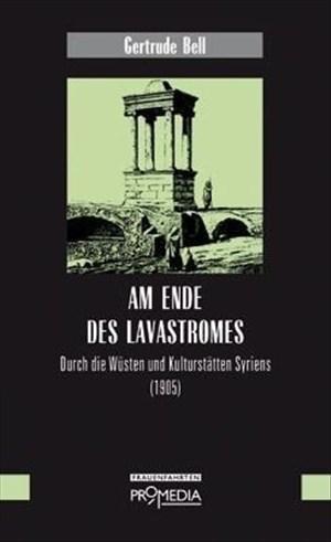 Am Ende des Lavastromes: Durch die Wüsten und Kulturstätten Syriens (1905)   Cover