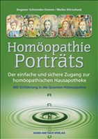 Homöopathie-Porträts - Der einfache und sichere Zugang zur homöopathischen Hausapotheke (Mit einer Einführung in die Quanten-Homöopathie)
