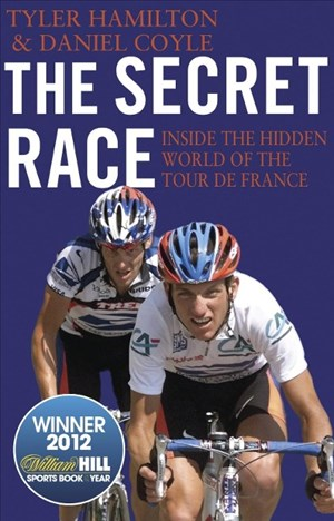 The Secret Race: Inside the Hidden World of the Tour de France: Doping, Cover-ups, and Winning at All Costs | Cover