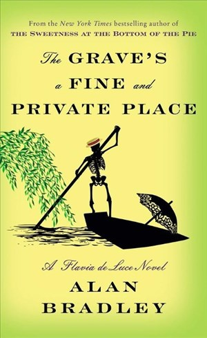 The Grave's a Fine and Private Place: A Flavia de Luce Novel | Cover