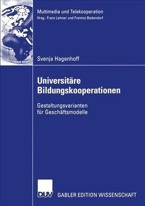 Universitäre Bildungskooperationen: Gestaltungsvarianten für Geschäftsmodelle (Multimedia und Telekooperation) | Cover