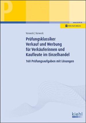 Prüfungsklassiker Verkauf und Werbung für Verkäuferinnen und Kaufleute im Einzelhandel: 160 Prüfungsaufgaben mit Lösungen | Cover
