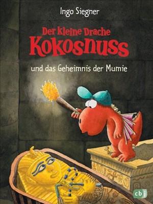 Der kleine Drache Kokosnuss und das Geheimnis der Mumie (Die Abenteuer des kleinen Drachen Kokosnuss, Band 13) | Cover