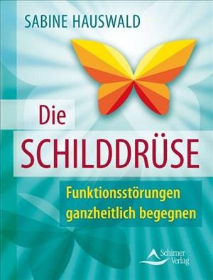 Die Schilddrüse: Funktionsstörungen ganzheitlich begegnen | Cover