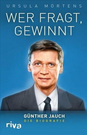 Wer fragt, gewinnt: Günther Jauch - die Biografie | Cover