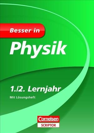 Besser in Physik 1./2. Lernjahr: Für alle Schularten (Cornelsen Scriptor - Besser in) | Cover