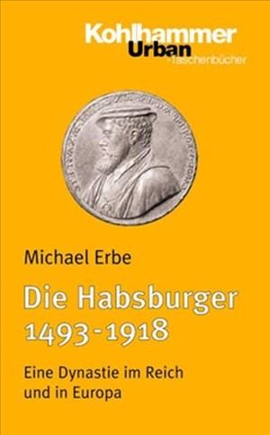 Die Habsburger (1493-1918): Eine Dynastie im Reich und in Europa (Urban-Taschenbücher, Band 454) | Cover