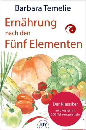 Ernährung nach den Fünf Elementen: Wie Sie mit Freude und Genuß Ihre Gesundheit, Liebes- und Lebenskraft stärken | Cover