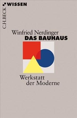 Das Bauhaus: Werkstatt der Moderne (Beck'sche Reihe) | Cover
