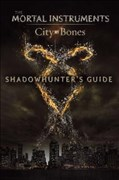 Shadowhunter's Guide: City of Bones (The Mortal Instruments)