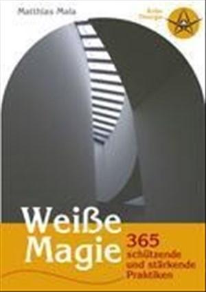 Weisse Magie: 365 schützende und stärkende Praktiken | Cover