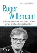 Roger Willemsen: Kleine Anekdoten aus dem Leben eines großen Intellektuellen