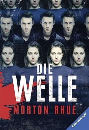 Die Welle: Bericht über einen Unterrichtsversuch, der zu weit ging (Ravensburger Taschenbücher) | Cover