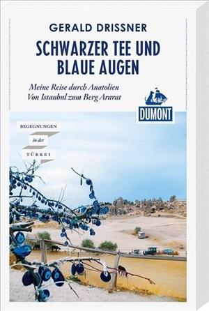 Schwarzer Tee und blaue Augen: Eine Reise durch Anatolien (DuMont Reiseabenteuer) | Cover
