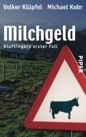 Milchgeld. Kommissar Kluftingers erster Fall