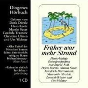 Früher war mehr Strand: Hinterhältige Reisegeschichten (Diogenes Hörbuch)   Cover
