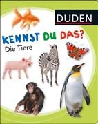 DUDEN Pappbilderbücher Kennst Du das?: Kennst du das? Die Tiere