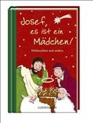 Josef, es ist ein Mädchen!: Weihnachten mal anders (Geschenkbücher für Erwachsene)