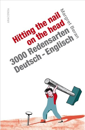 Hitting the Nail on the Head. 3000 Redensarten Deutsch-Englisch | Cover